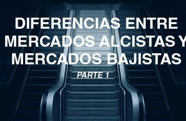 DIFERENCIAS MERCADOS ALCISTAS Y BAJISTAS 1