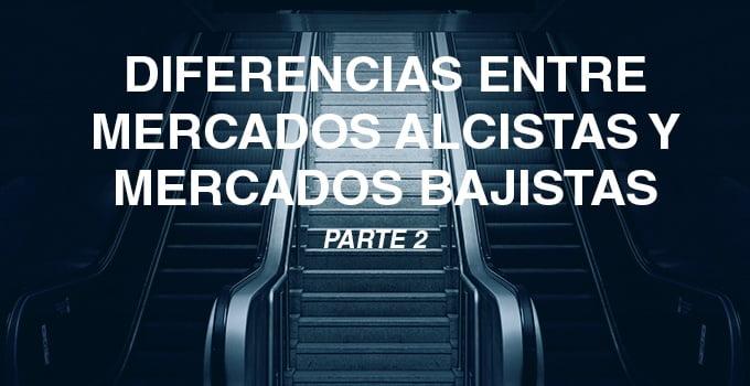 DIFERENCIAS MERCADOS ALCISTAS Y BAJISTAS 2