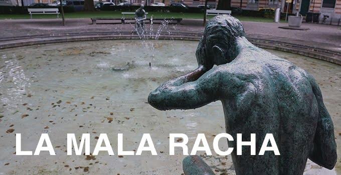 LA MALA RACHA