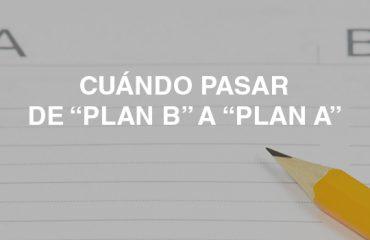 PLAN B A PLAN A