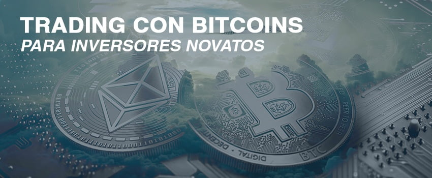 TRADING BITCOINS NOVATOS