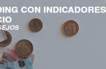 TRADING INDICADORES Y PRECIO