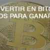 Cómo invertir en bitcoins