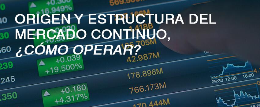 cabecera origen y estructura mercado continuo